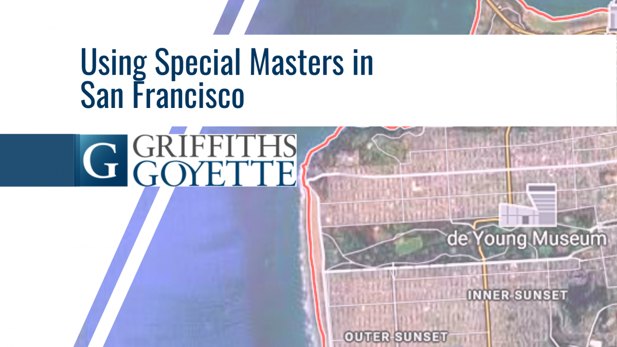 Blog Heading - Using Special Masters in San Francisco