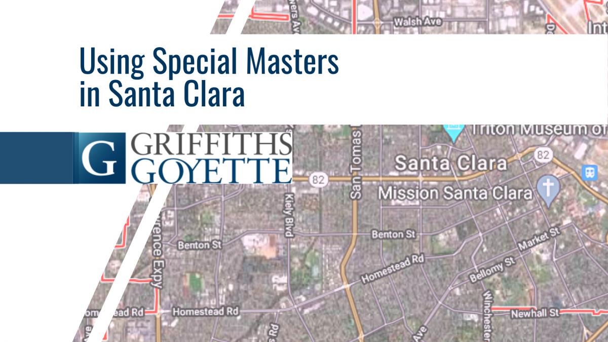 Blog Heading - Using Special Masters in Santa Clara